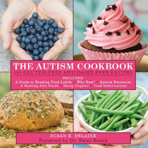 The Autism Cookbook - 101 Gluten and Dairy Free Recipes - Guides and Manuals: About Autism and Aspergers