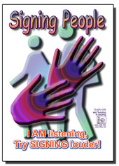 Signing People Poster (Cello coated A3)-I am Listening, Try Signing Louder
