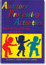 Auditory Processing Activities : Materials For Clinicians and Teachers