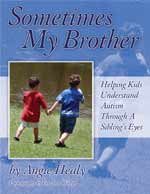 Sometimes My Brother : Helping Kids understand Autism through a siblings eyes