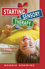 Starting Sensory Integration Therapy : Fun Activities that Won't Destroy Your Home or Classroom
