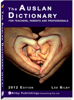 The Auslan Dictionary for Teachers, Parents and Professionals : 2012 Perfect bound edition.