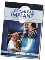 The Cochlear Implant, Parents Tell Their Stories