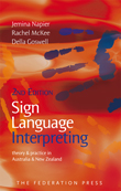 Sign Language Interpreting - Theory and Practice in Australia 2nd Edition