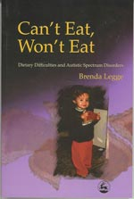 Can't Eat, Won't Eat : Dietary Difficulties and Autistic Spectrum Disorder.